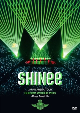 SHINee - Japan Arena Tour SHINee WORLD 2013 ~Boys Meet U~ [DVD]