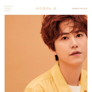 KYUHYUN - Single Album [GOODBYE FOR NOW]