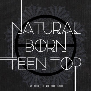TEEN TOP - 6th Mini Album [NATURAL BORN]