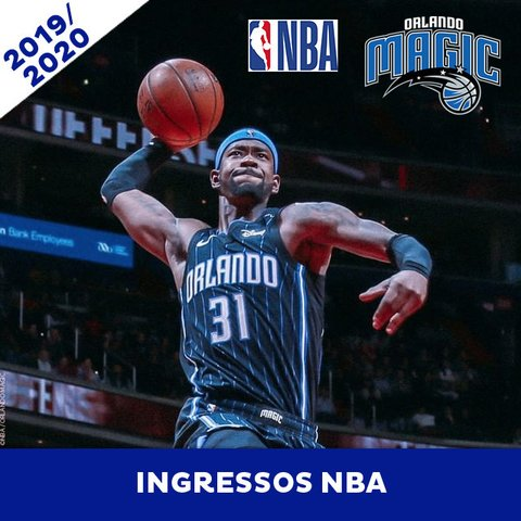 INGRESSO NBA - ORLANDO MAGIC - TEMPORADA 2019/2020 ( JOGOS 2019)