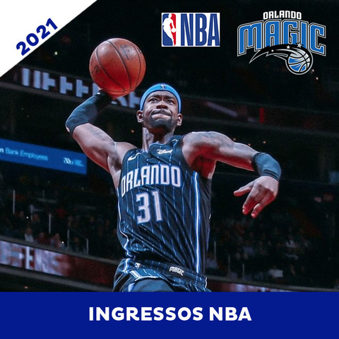 INGRESSO NBA - ORLANDO MAGIC - TEMPORADA 2020/2021