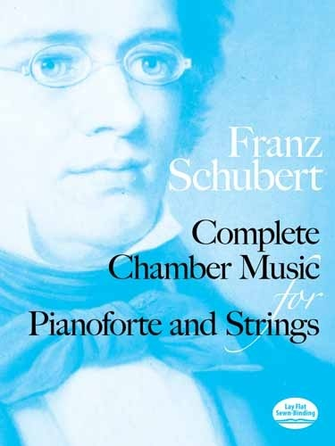Complete Chamber Music for Pianoforte and Strings - SCHUBERT, Franz CONSULTAR STOCK