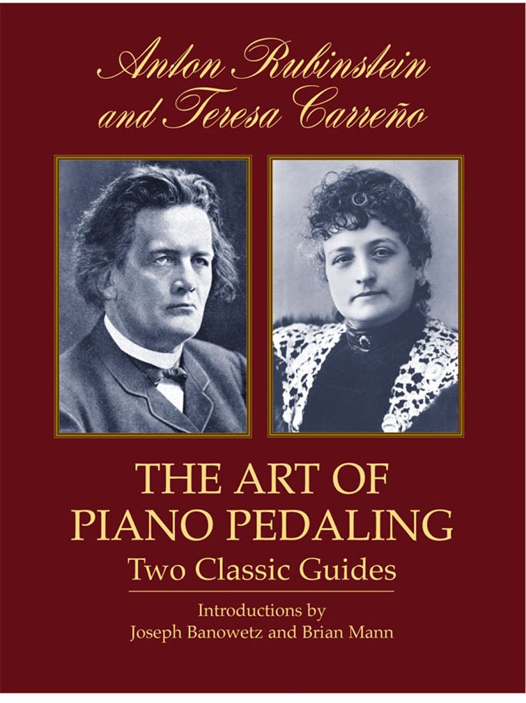 The Art of Piano Pedaling - RUBINSTEIN, Anton / CARREÑO, Teresa CONSULTAR STOCK