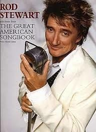 THE GREAT AMERICAN SONGBOOK ROD STEWART