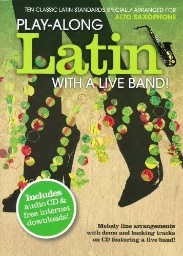 LATIN WITH A LIVE BAND -ALTO SAXOPHONE -  CONSULTAR STOCK