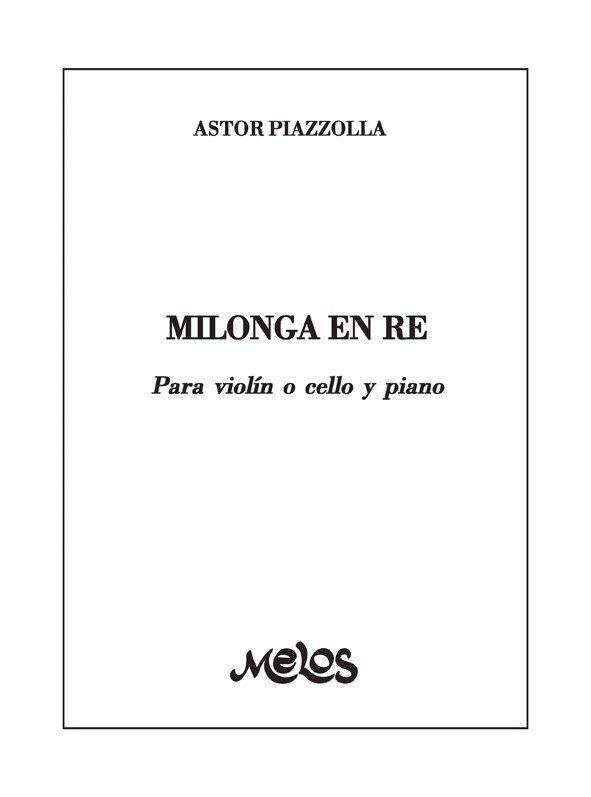 MILONGA en Re -PIAZZOLLA Astor - Violin o cello y piano E