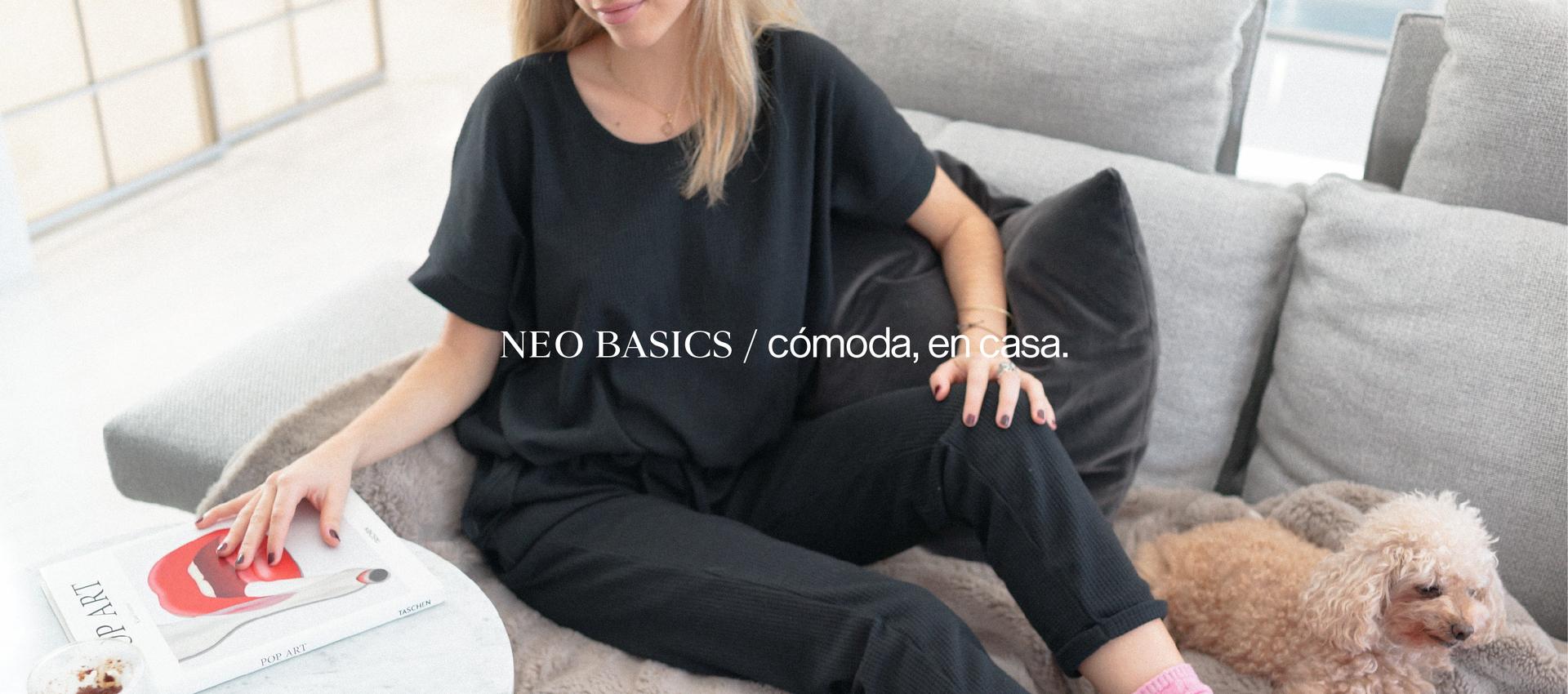 Neo Basics, ropa para estar cómoda en casa