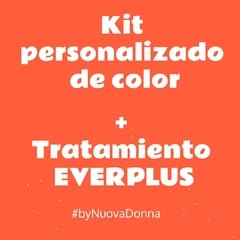 KIT PERSONALIZADO DE COLOR + TRATAMIENTO EVERPLUS