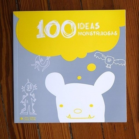 100 IDEAS MONSTRUOSAS