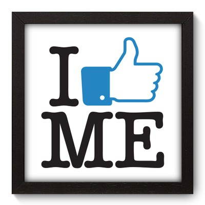 Quadro Decorativo - I Like Me - 009qddp