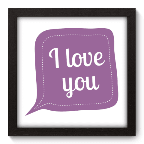 Quadro Decorativo - I love You - 013qdrp