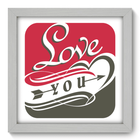 Quadro Decorativo - Love You - 018qdob