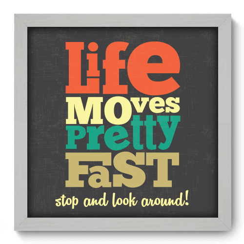 Quadro Decorativo - Life Moves - 025qdrb