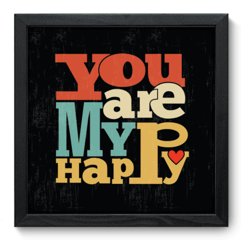 Quadro Decorativo - Make me Happy - 026qdrp