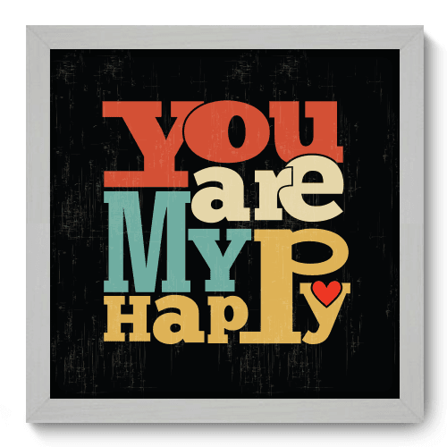 Quadro Decorativo - Make me Happy - 026qdrb