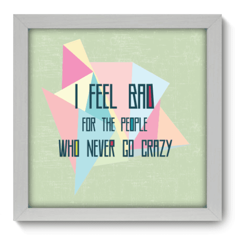 Quadro Decorativo - Go Crazy - 029qdrb