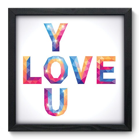 Quadro Decorativo - Love You - 044qdop