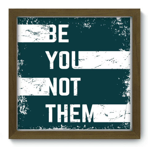 Quadro Decorativo - Be You - 056qdrm