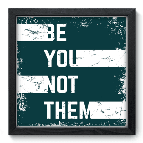 Quadro Decorativo - Be You - 056qdrp