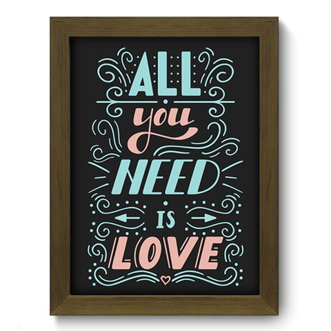 Quadro Decorativo - All You Need - 058qdom