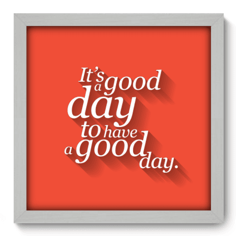Quadro Decorativo - Good Day - 060qdrb