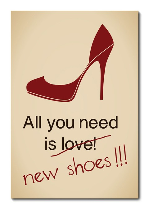 Placa Decorativa - All You Need Is New Shoes  - 0675plmk