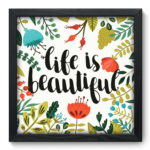 Quadro Decorativo - Life is Beautiful - 068qdrp