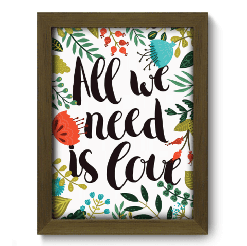 Quadro Decorativo - All We Need - 077qdrm