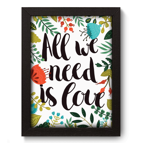 Quadro Decorativo - All We Need - 077qdrp