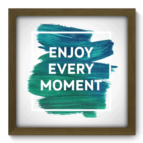 Quadro Decorativo - Every Moment - 078qdrm