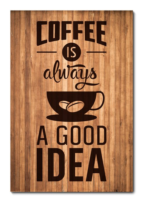 Placa Decorativa - Coffee Is A Good Idea - 0851plmk