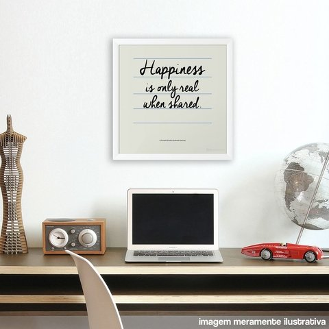 Imagem do Poster / Quadro - Happiness is Only Real When Shared