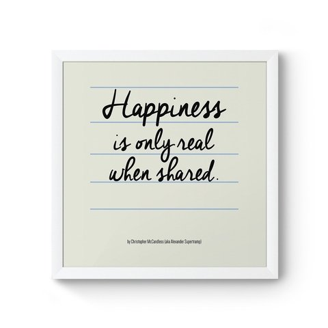Poster / Quadro - Happiness is Only Real When Shared - comprar online