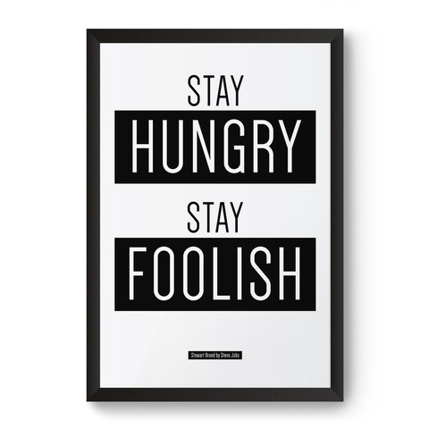 Poster / Quadro - Stay Hungry Stay Foolish