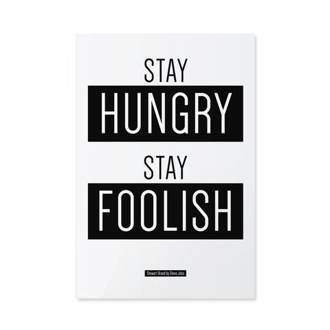 Poster / Quadro - Stay Hungry Stay Foolish - loja online