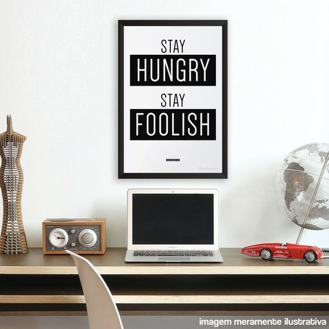 Poster / Quadro - Stay Hungry Stay Foolish - comprar online