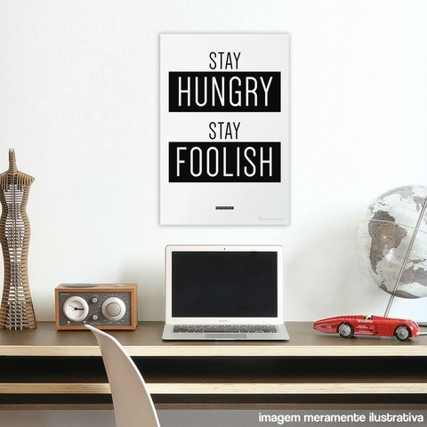 Imagem do Poster / Quadro - Stay Hungry Stay Foolish