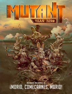 Mutant Year Zero Manual de Zona 3: ¡Morid, Comecarnes, Morid!