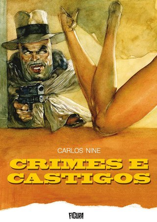Crimes e Castigos, de Carlos Nine