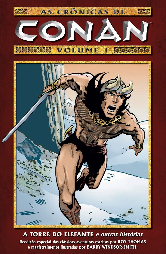 As Crônicas de Conan - Volume 1, de Roy Thomas e Barry Windsor-Smith.