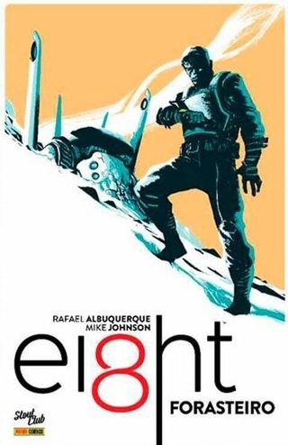Eight: Forasteiro vol 1, de Rafael Albuquerque e Mike Johnson