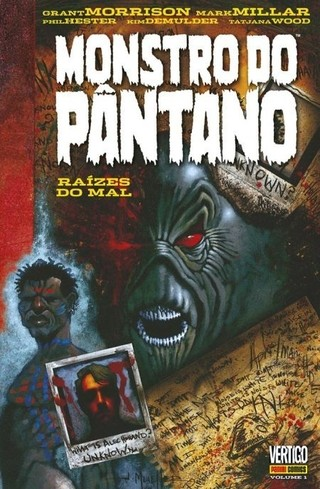 Monstro do Pântano: Raízes do Mal, de Grant Morrison, Mark Millar
