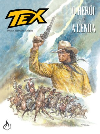 Tex Graphic Novel - O Herói e a Lenda, de Paolo Eleuteri Serpieri