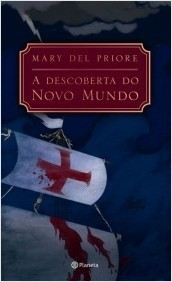A descoberta do novo mundo - Mary del Priore