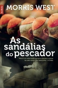 AS SANDÁLIAS DO PESCADOR - Morris West