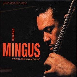 Charles Mingus: Passions of Man - The Complete Atlantic Recordings 1956 - 1961 (Boxset 6 CDs)