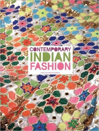 Contemporary Indian Fashion (Moda de la India contemporánea) - Edited by Federico Rocca - Libro