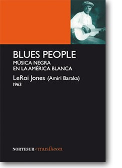 Blues people - Música negra en la América blanca - Jones LeRoi