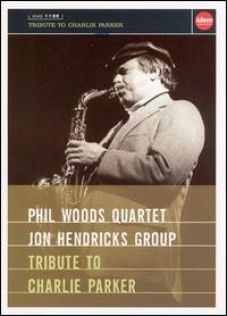 Phil Woods Quartet / Jon Hendricks - Tribute to Charlie Parker - DVD
