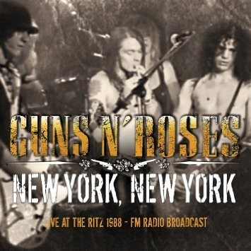 Guns N' Roses - New York, New York - Live at the Ritz  - FM Radio Broadcast - CD